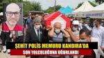 Şehit polis memuru Kandıra'da son yolculuğuna uğurlandı