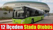 12 ilçeden stada otobüs