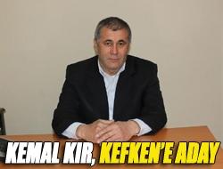 Kemal Kır, Kefken'e aday