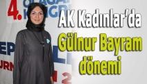 AK Kadınlar'da Gülnur Bayram dönemi