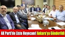 AK Parti'de liste heyecanı! Ankara'ya gönderildi