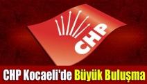 CHP Kocaeli'de büyük buluşma