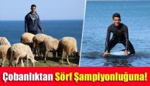 Çobanlıktan Sörf Şampiyonluğuna!
