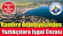 Kandıra Belediyesinden Yazlıkçılara işgal cezası