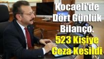Kocaeli'de dört günlük bilanço.  523 kişiye ceza kesildi
