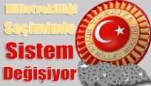 Milletvekilliği seçiminde sistem değişiyor