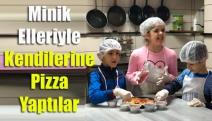 Minik elleriyle kendilerine pizza yaptılar