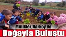 Minikler, Narköy'de doğayla buluştu