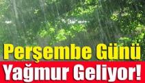 Perşembe günü yağmur geliyor!