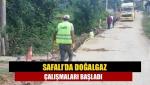 Safalı'da doğalgaz çalışmaları başladı