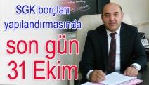 SGK borçları yapılandırmasında son gün 31 Ekim