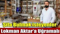 Şifa bulmak isteyenler Lokman Aktar'a uğramalı