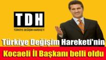 Türkiye Değişim Hareketi'nin Kocaeli İl Başkanı belli oldu