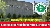 Yasa Meclis'ten Geçti… Kocaeli'nde Yeni Üniversite Kuruluyor!