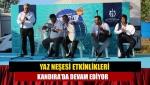 Yaz Neşesi etkinlikleri Kandıra'da devam ediyor